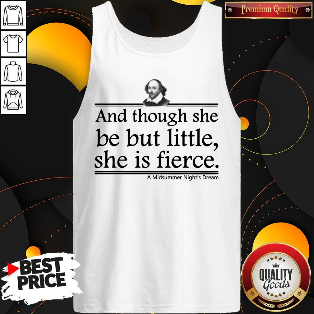 And Though She Be But Little She Is Fierce A Midsummer Night's Dream Tank Top