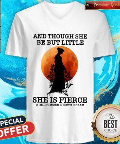 And Though She Be But Little She Is Fierce A Midsummer Night's Dream Moon V- neck