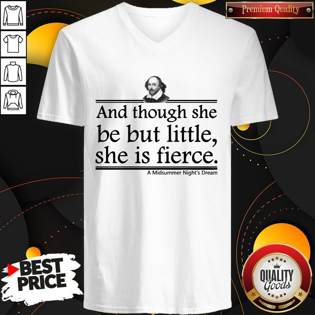 And Though She Be But Little She Is Fierce A Midsummer Night's Dream V- neck