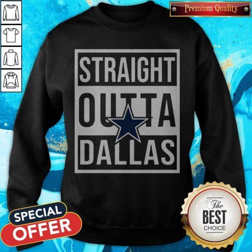 Awesome Straight Outta Dallas Sweatshirt