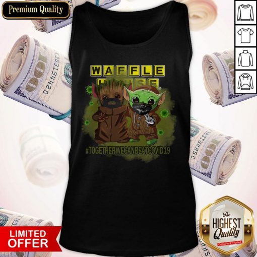 Baby Groot And Baby Yoda Face Mask Star Wars Darth Vader Waffle House Together We Can Beat Covid 19 Tank Top