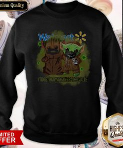 Baby Groot And Baby Yoda Face Mask Star Wars Darth Vader Walmart Together We Can Beat Covid 19 Sweatshirt