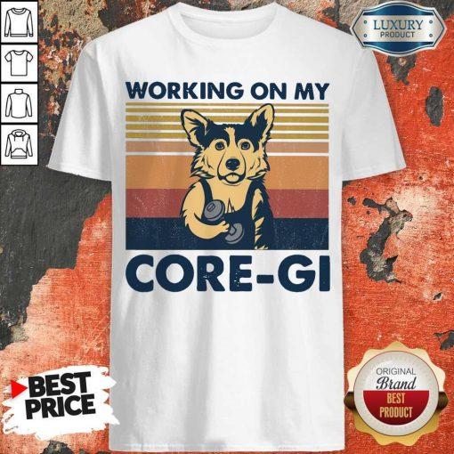 Cute Working On My Core-gi Vintage Shirt