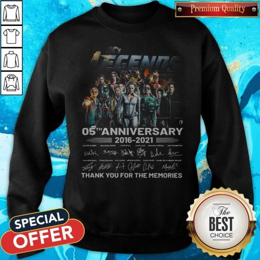 Dc's Legends 05th Anniversary 2016 2021 Thank You For The Memories Signatures Sweatshirt