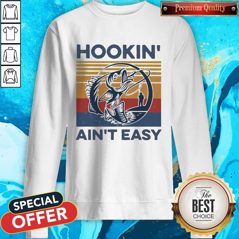 Funny Hookin' Ain't Easy Vintage Sweatshirt