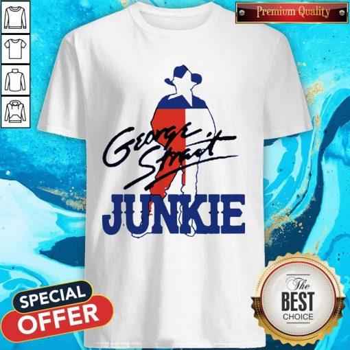 George Strait Junkie Shirt