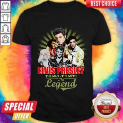 Good Elvis Presley The Man The Myth The Legend Thank You For The Memories Shirt
