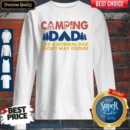 Good Vintage Camping Dad Like A Normal Dad Except Way Cooler Sweatshirt
