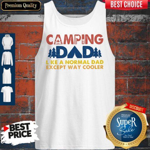 Good Vintage Camping Dad Like A Normal Dad Except Way Cooler Tank Top