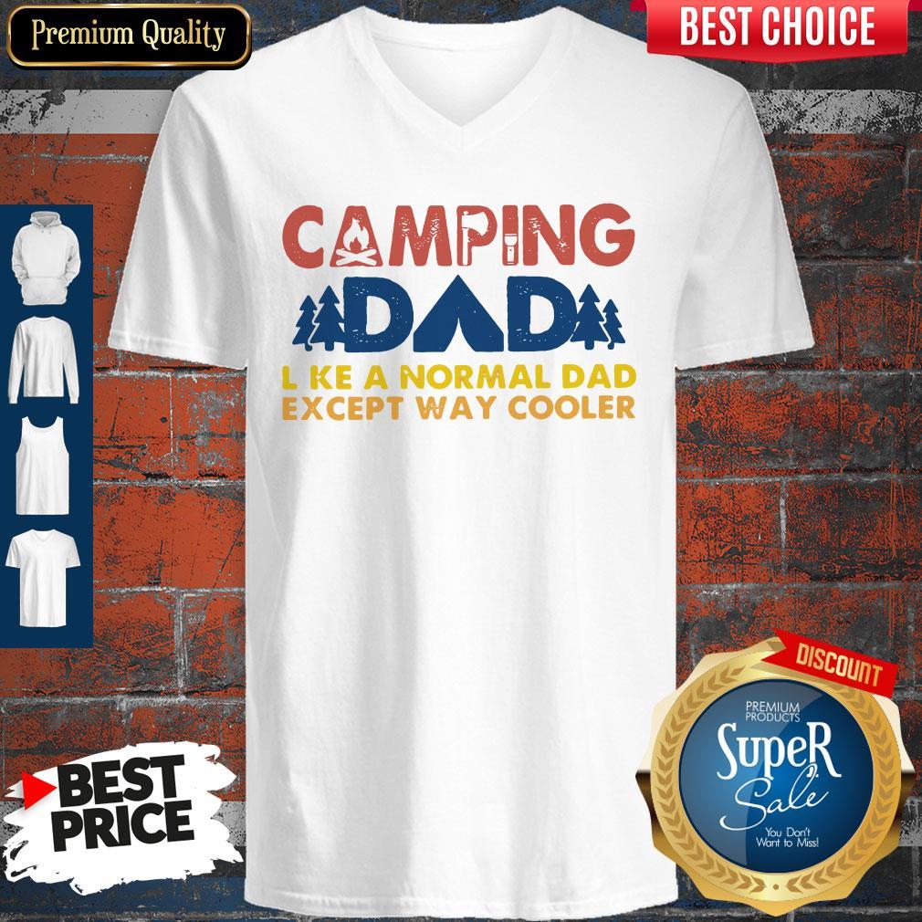 Good Vintage Camping Dad Like A Normal Dad Except Way Cooler V-neck
