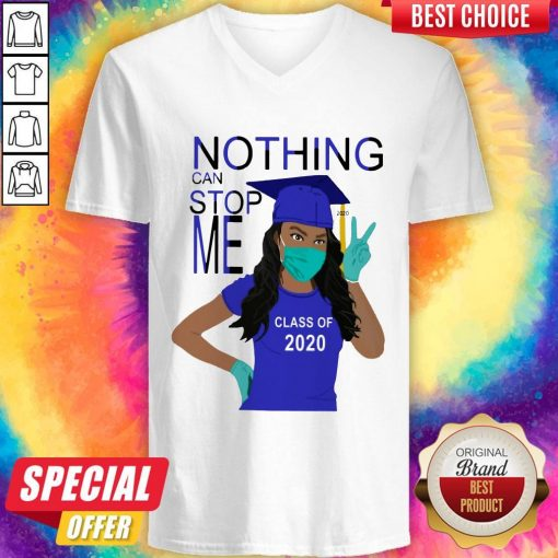 Graduation Nothing Can Stop Me Class Of 2020 V- neck