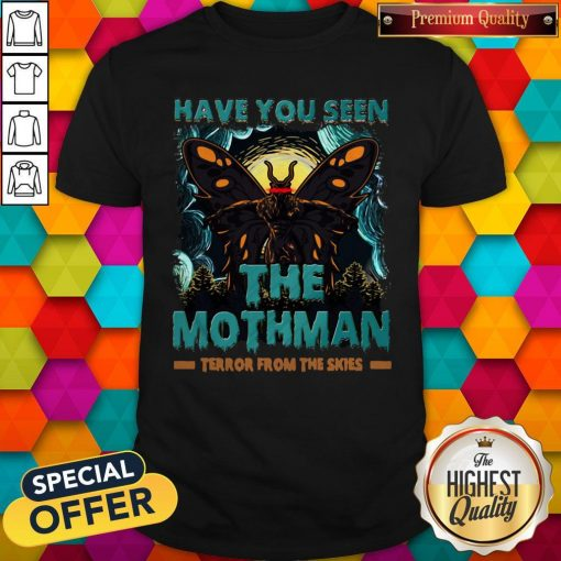 Have You Seen The Mothman Butterfly Shirt