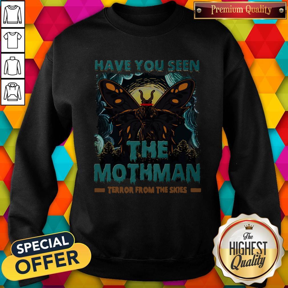 Have You Seen The Mothman Butterfly Sweatshirt