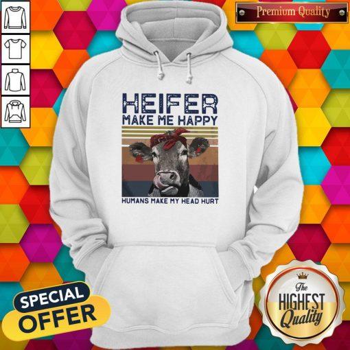 Heifer Make Me Happy Humans Make Head Hurt Cow Vintager Retro Hoodiea