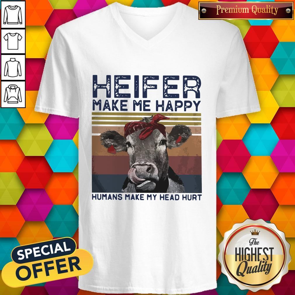 Heifer Make Me Happy Humans Make Head Hurt Cow Vintager Retro V- neck