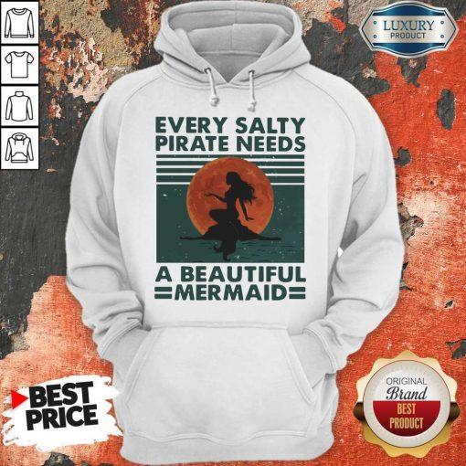 Hot Every Salty Pirate Needs A Beautiful Mermaid Vintage Hoodie