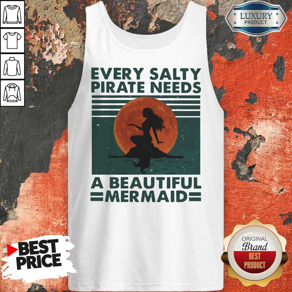 Hot Every Salty Pirate Needs A Beautiful Mermaid Vintage Tank Top
