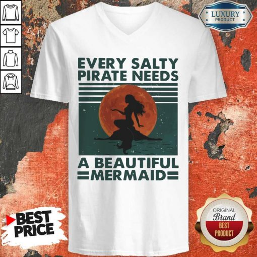 Hot Every Salty Pirate Needs A Beautiful Mermaid Vintage V-neck