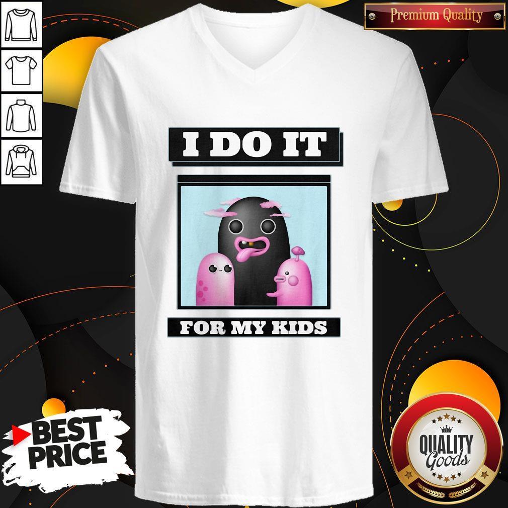Premium I Do It For My kids V- neck