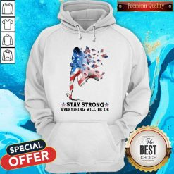 Jogging American Flag Stay Strong Everything Will Be Ok Hoodiea