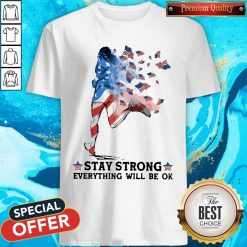 Jogging American Flag Stay Strong Everything Will Be Ok Shirt
