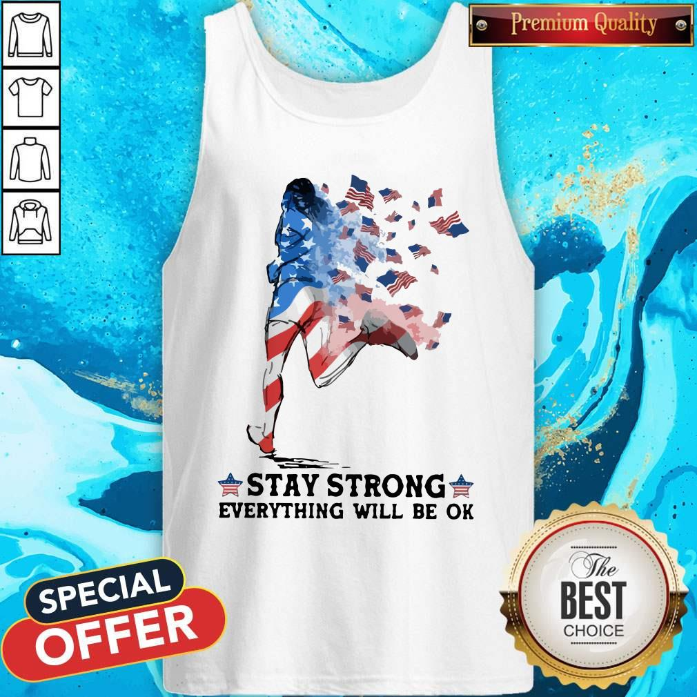 Jogging American Flag Stay Strong Everything Will Be Ok Tank Top