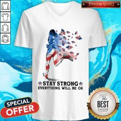 Jogging American Flag Stay Strong Everything Will Be Ok V- neck