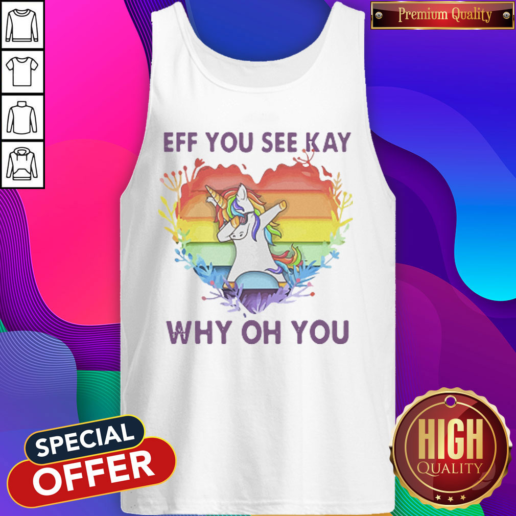LGBT Unicorn Eff You See Kay Why Oh You Heart Tank Top