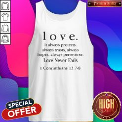Love It Always Protects Always Trusts Always Hopes Always Perseverse Love Never Fails Tank Top