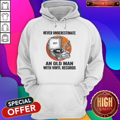 Never Underestimate An Old Man With Vinyl Records Antique Coal Disk Player Hoodiea