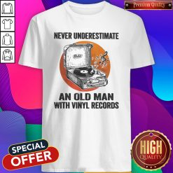 Never Underestimate An Old Man With Vinyl Records Antique Coal Disk Player shirt