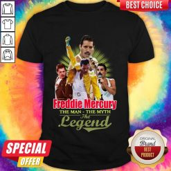 Nice Freddie Mercury The Man The Myth The Legend Thank You For The Memories Shirt
