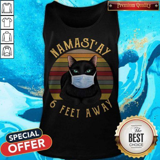 Nice Namast'ay 6 Feet Away Black Cat Face Mask Vintage Tank top