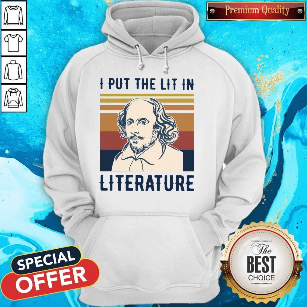 Nice William Shakespeare I Put The Lit In Literature Vintage Hoodie