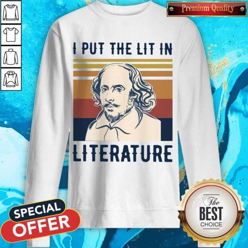 Nice William Shakespeare I Put The Lit In Literature Vintage Sweatshirt