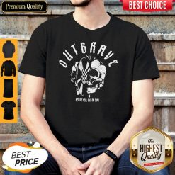 Official Outbrave Bet The Hell Out Of You Shirt