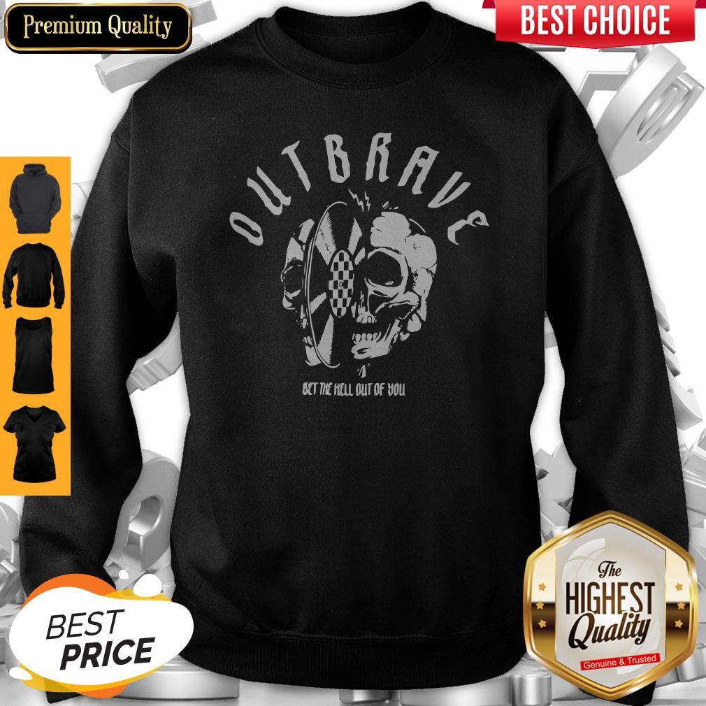 Official Outbrave Bet The Hell Out Of You Sweatshirt