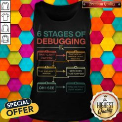 Perfect 6 Stages Of Debugging Tank Top