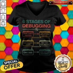 Perfect 6 Stages Of Debugging V-neck