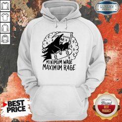 Perfect Minimum Wage Maximum Rage Hoodie