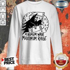 Perfect Minimum Wage Maximum Rage Sweatshirt