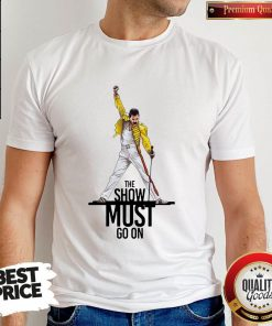 Premium Freddie Mercury Queen The Show Must Go On Shirt