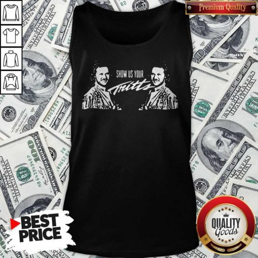 Premium Show Us Your Tritts Tank Top