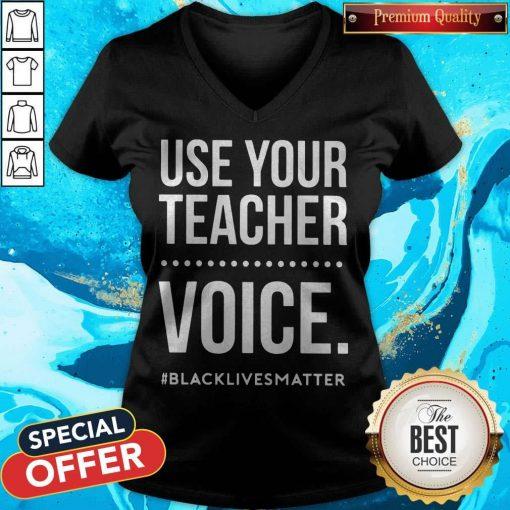 Premium Use Your Teacher Voice Black Lives Matter V-neck