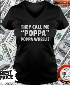 They Call Me Poppa Poppa Wheelie V- neck