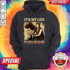 Top Bon Jovi It's My Life It's Now Or Never Vintage Hoodie