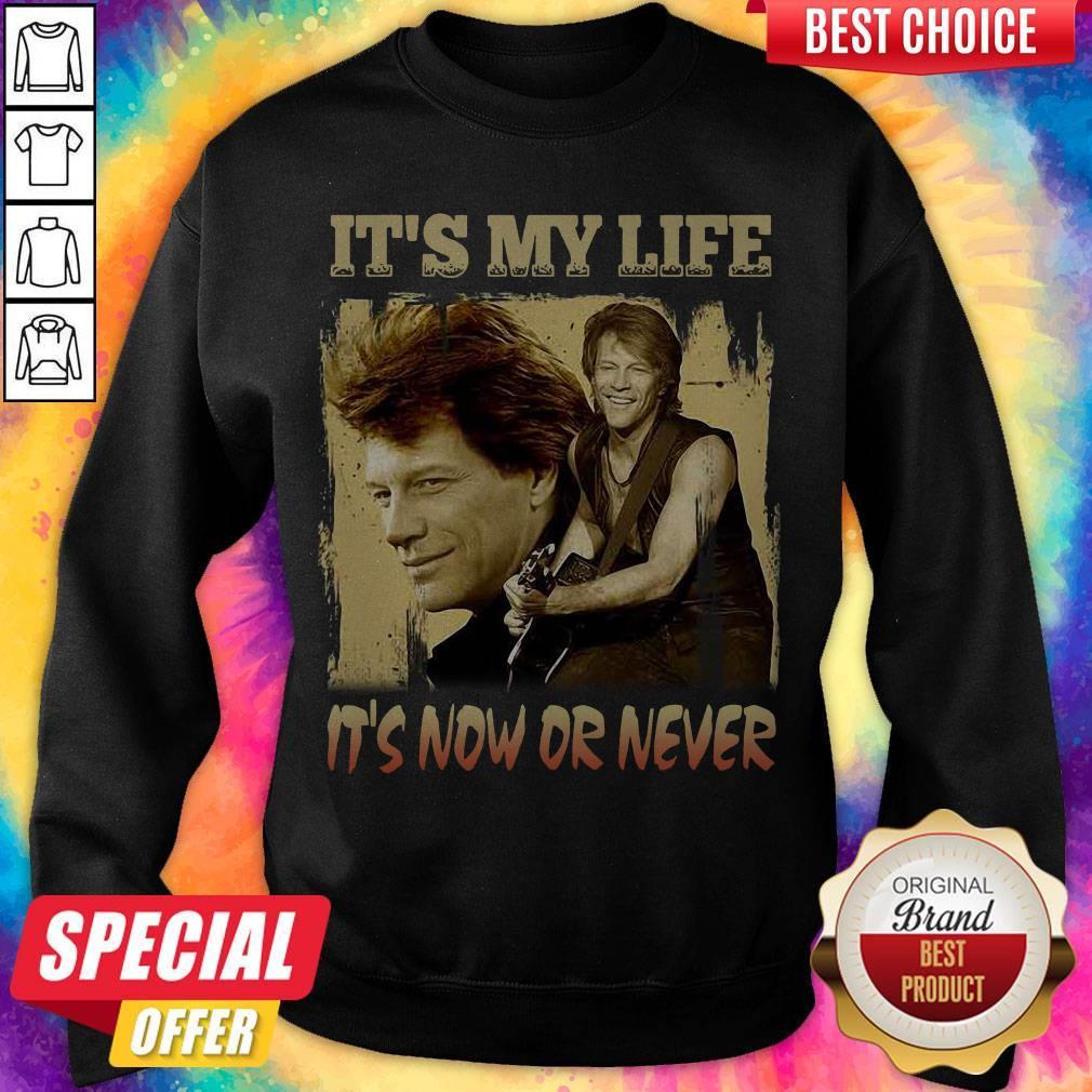 Top Bon Jovi It's My Life It's Now Or Never Vintage Sweatshirt