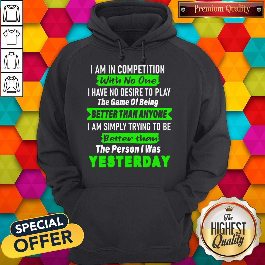 Top I Am In Competition With No One Hoodie