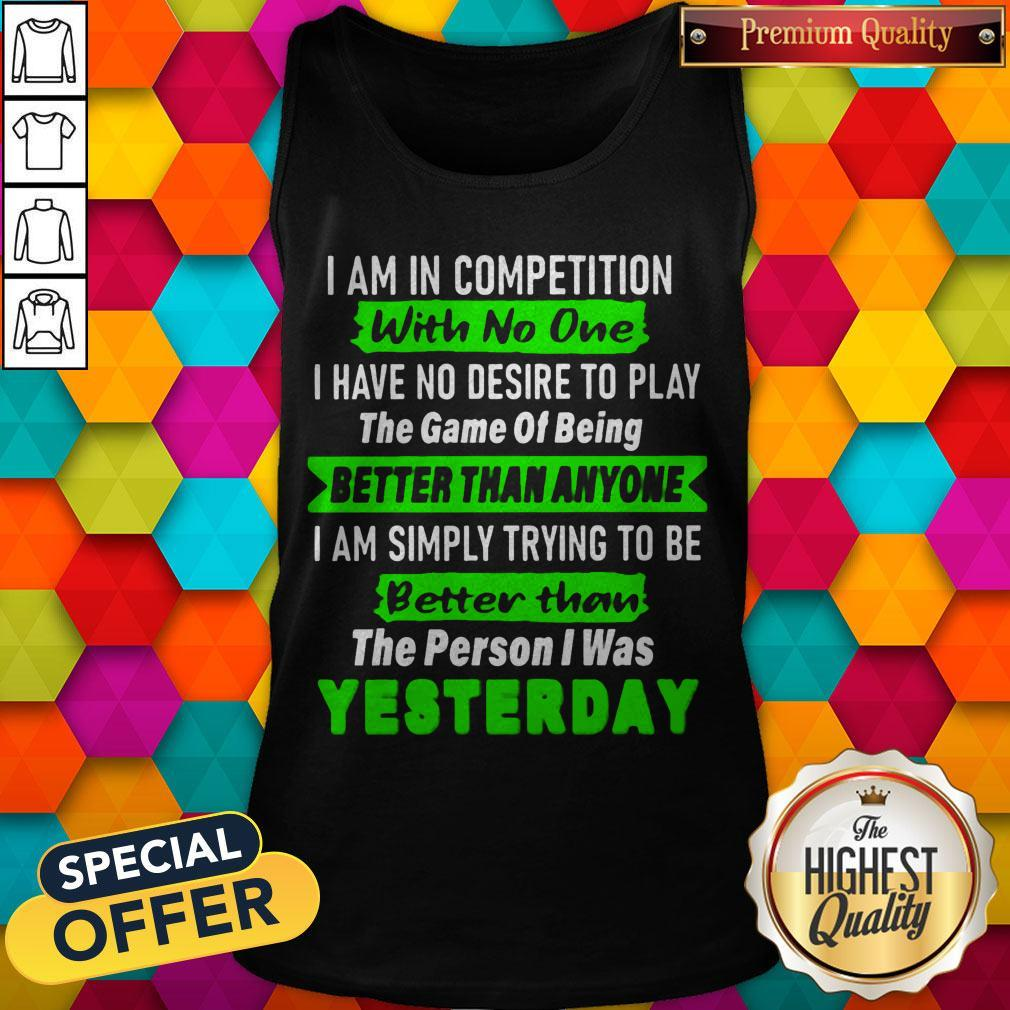 Top I Am In Competition With No One Tank Top