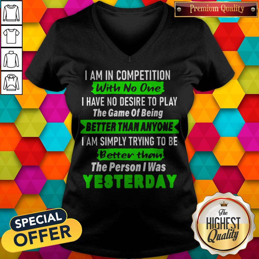 Top I Am In Competition With No One V-neck